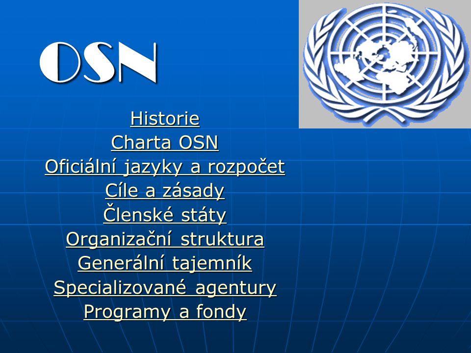 OSN Historie Charta OSN Oficiální jazyky a rozpočet Cíle a zásady