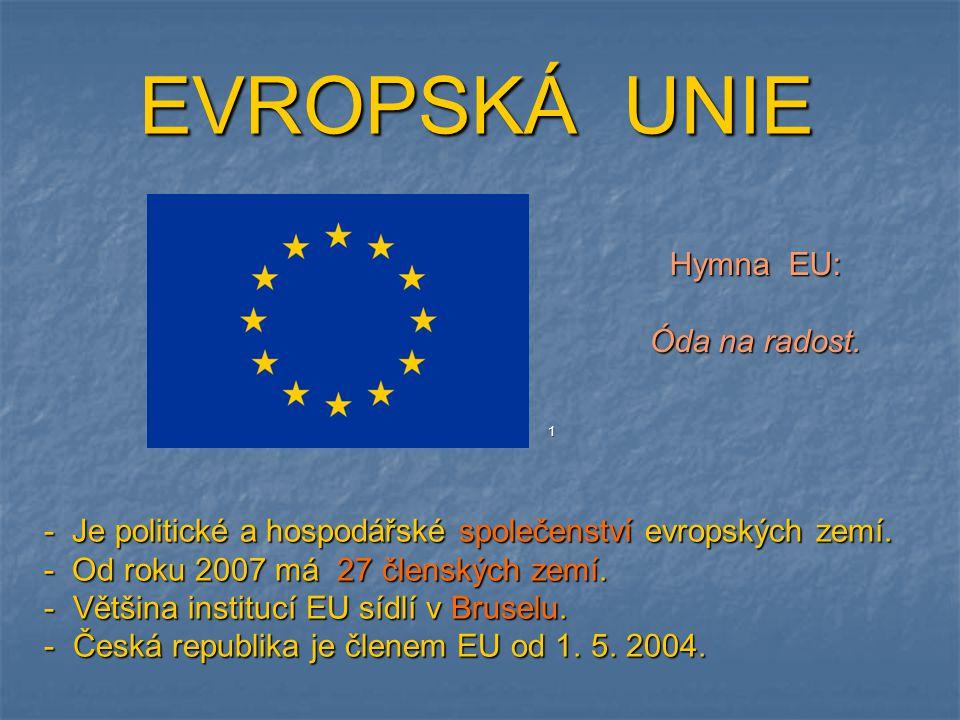 EVROPSKÁ UNIE Hymna EU: Óda na radost.