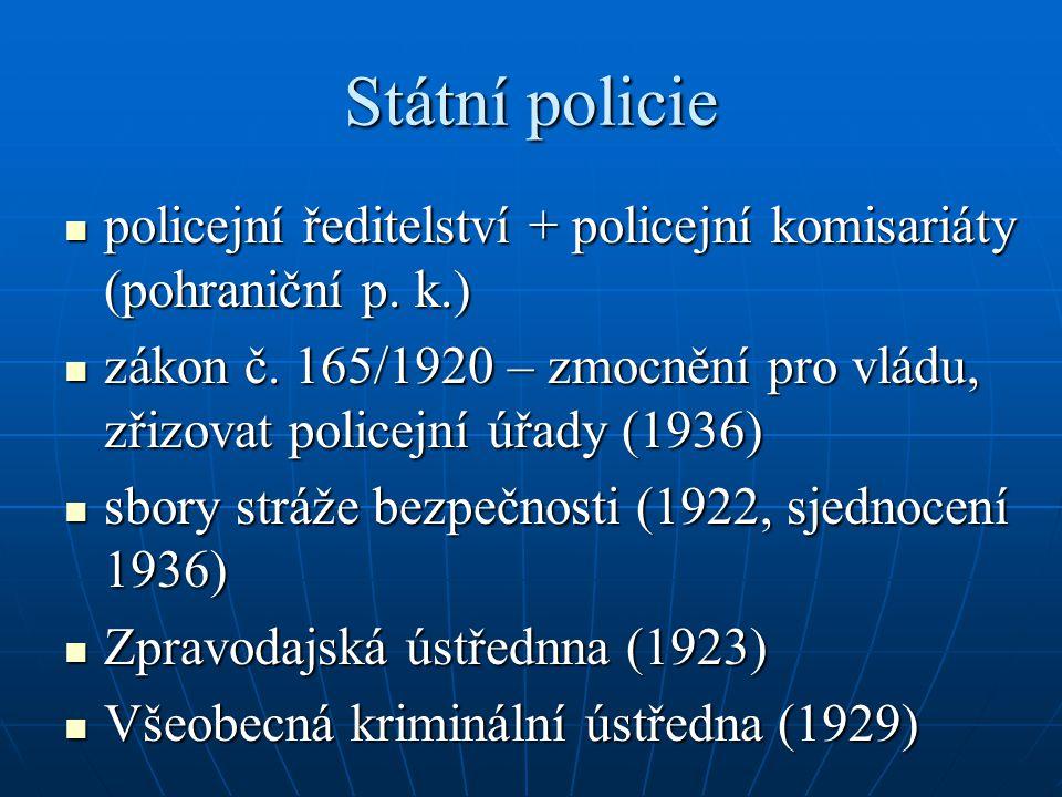 Státní policie policejní ředitelství + policejní komisariáty (pohraniční p. k.)