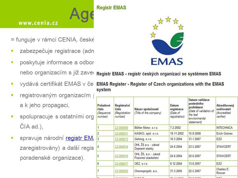 Agentura EMAS = funguje v rámci CENIA, české informační agentury životního prostředí. zabezpečuje registrace (administrativní činnost)