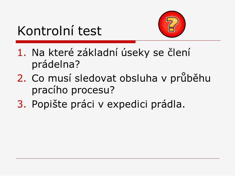 Kontrolní test Na které základní úseky se člení prádelna