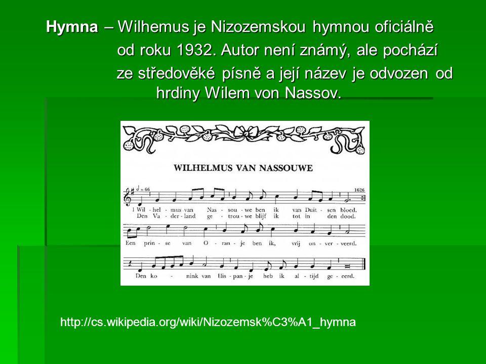 Hymna – Wilhemus je Nizozemskou hymnou oficiálně