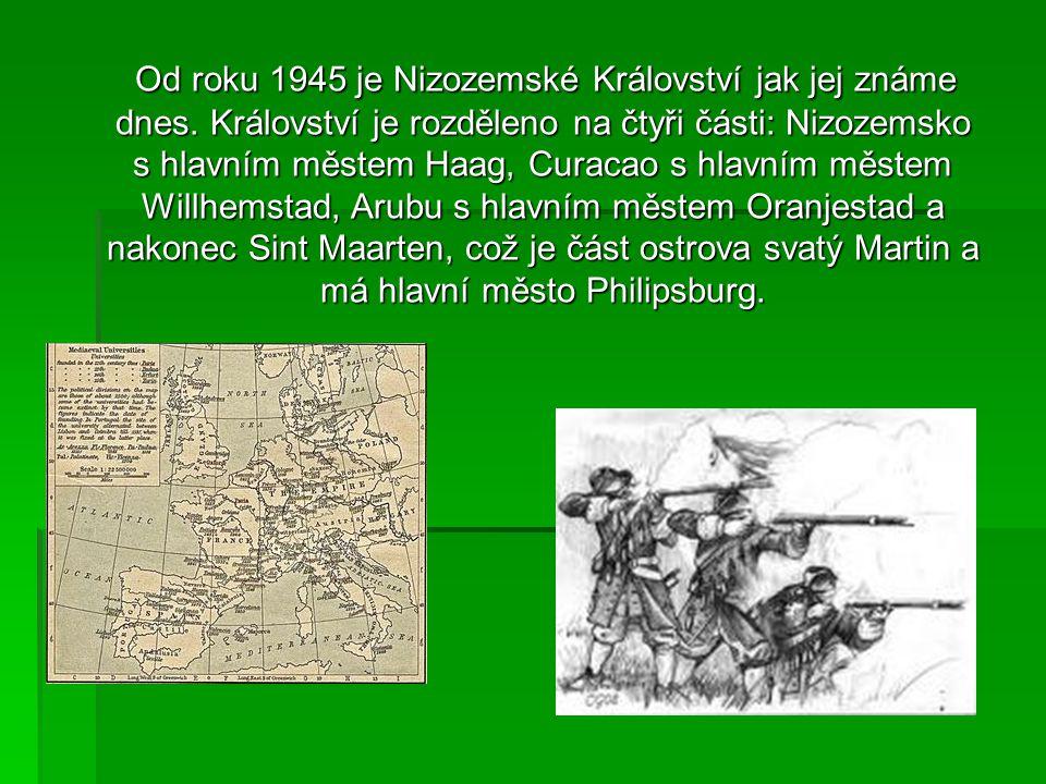 Od roku 1945 je Nizozemské Království jak jej známe dnes