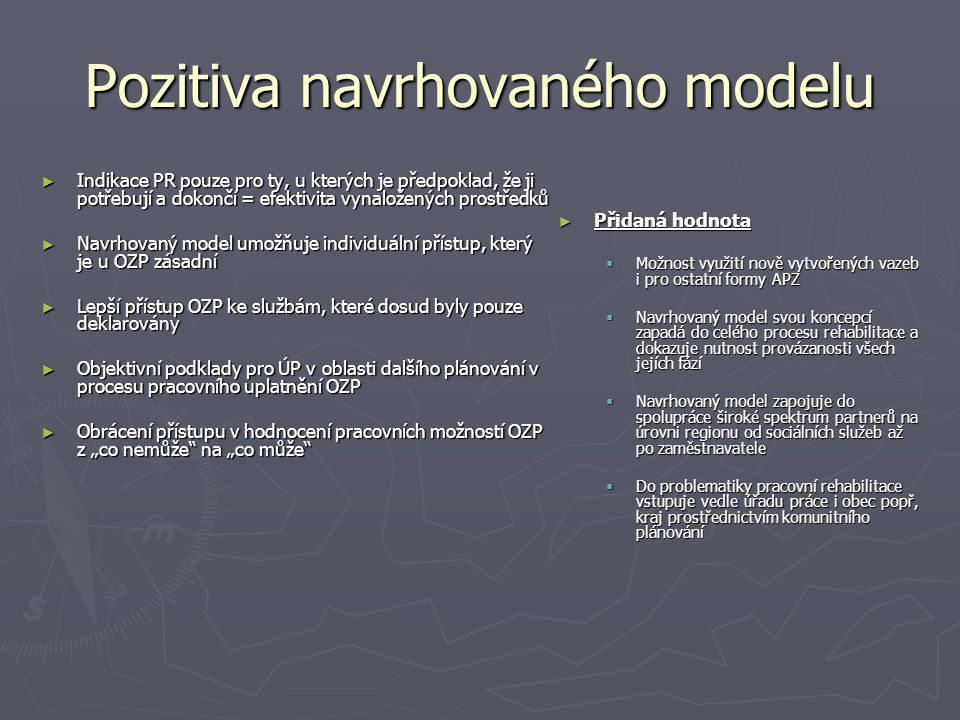 Pozitiva navrhovaného modelu