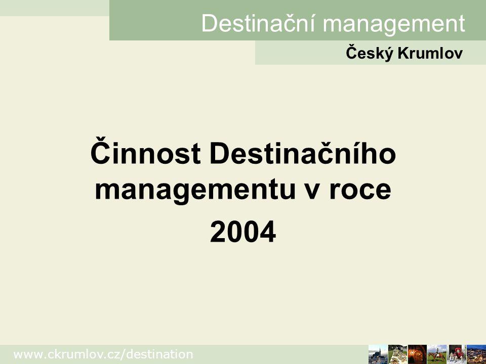 Činnost Destinačního managementu v roce 2004