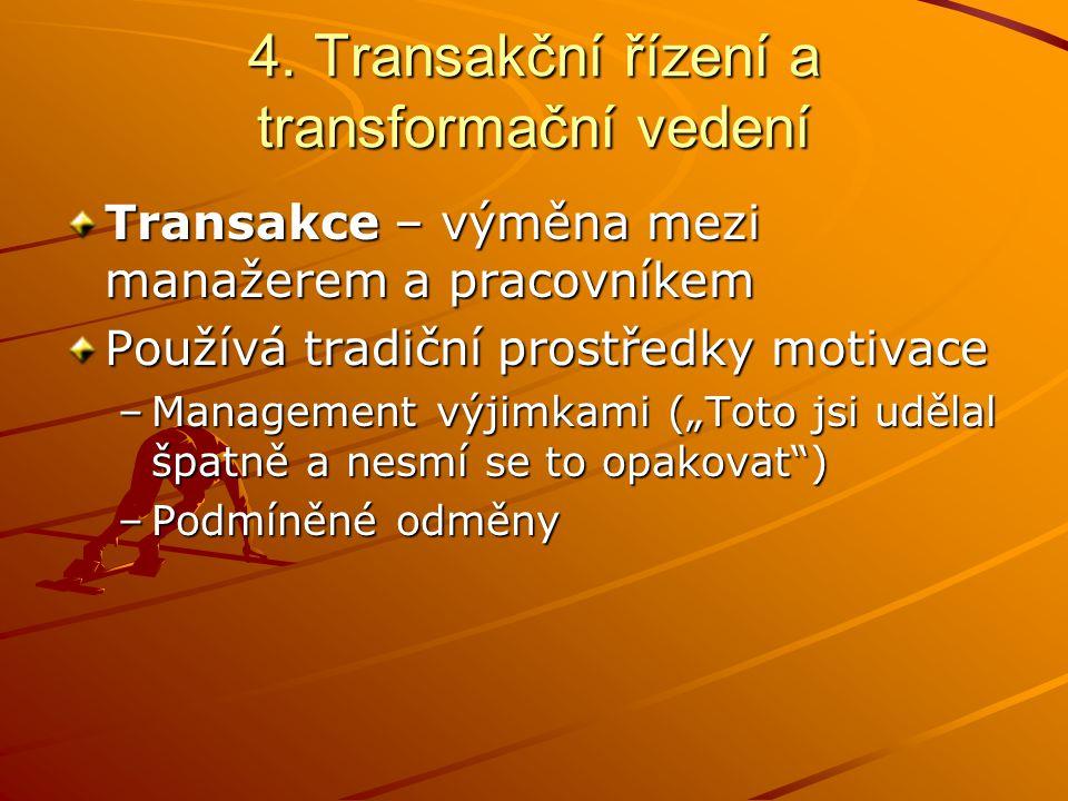 4. Transakční řízení a transformační vedení