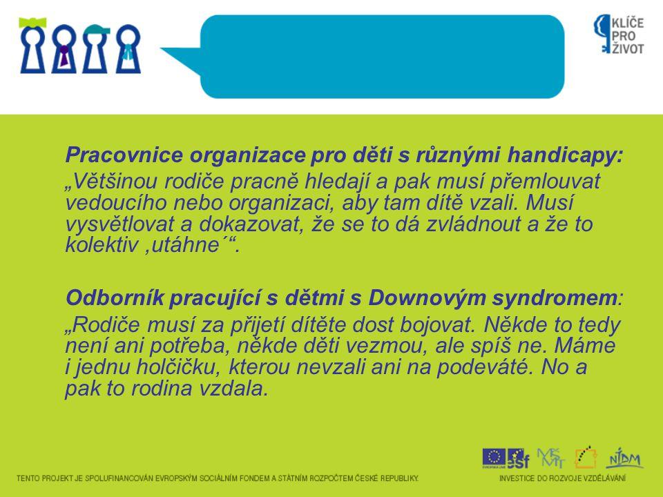 Pracovnice organizace pro děti s různými handicapy: