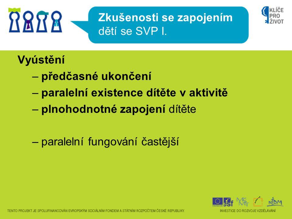 Zkušenosti se zapojením dětí se SVP I.