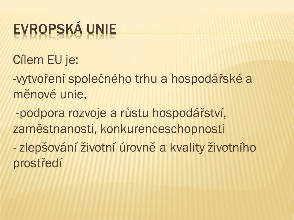 Evropská unie Cílem EU je: