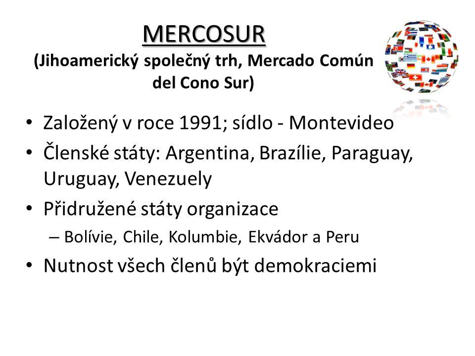 MERCOSUR (Jihoamerický společný trh, Mercado Común del Cono Sur)