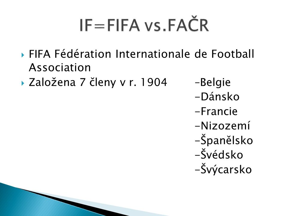 IF=FIFA vs.FAČR FIFA Fédération Internationale de Football Association