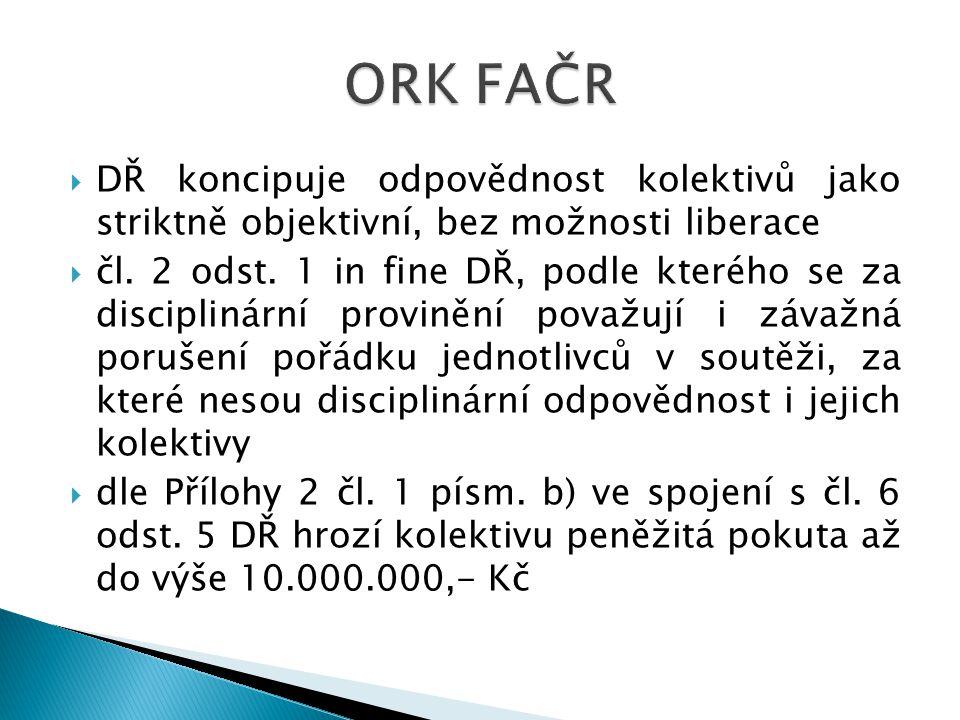 ORK FAČR DŘ koncipuje odpovědnost kolektivů jako striktně objektivní, bez možnosti liberace.