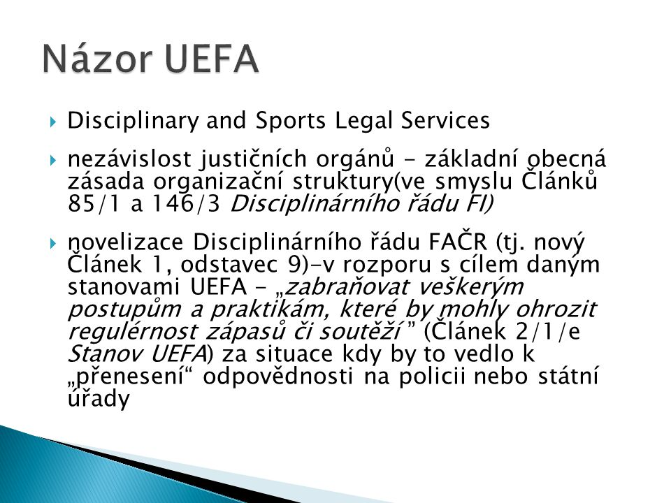 Názor UEFA Disciplinary and Sports Legal Services