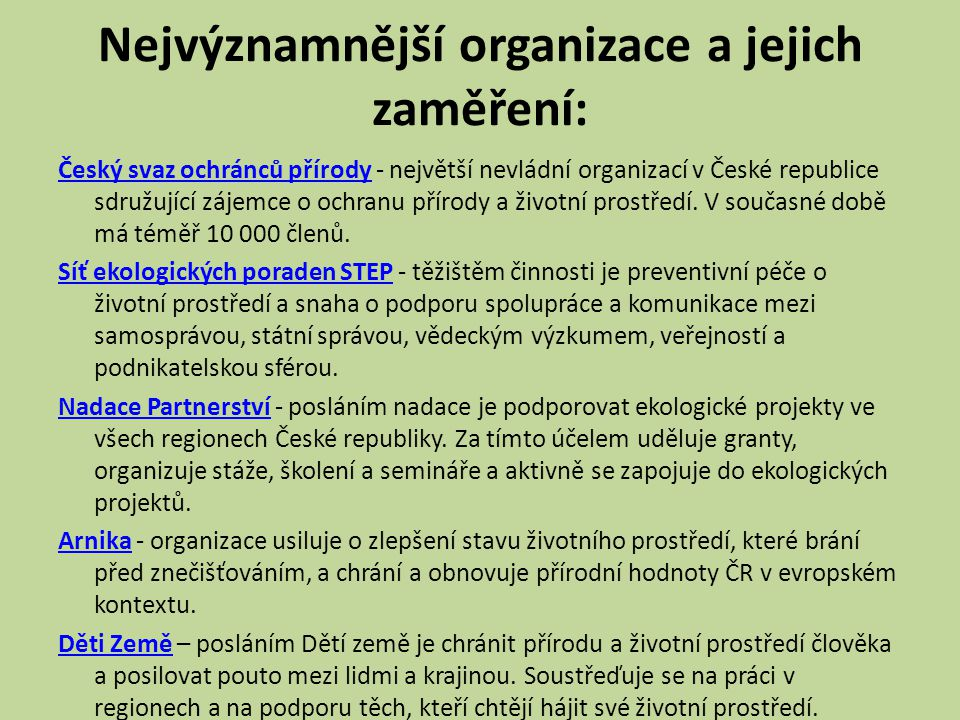 Nejvýznamnější organizace a jejich zaměření: