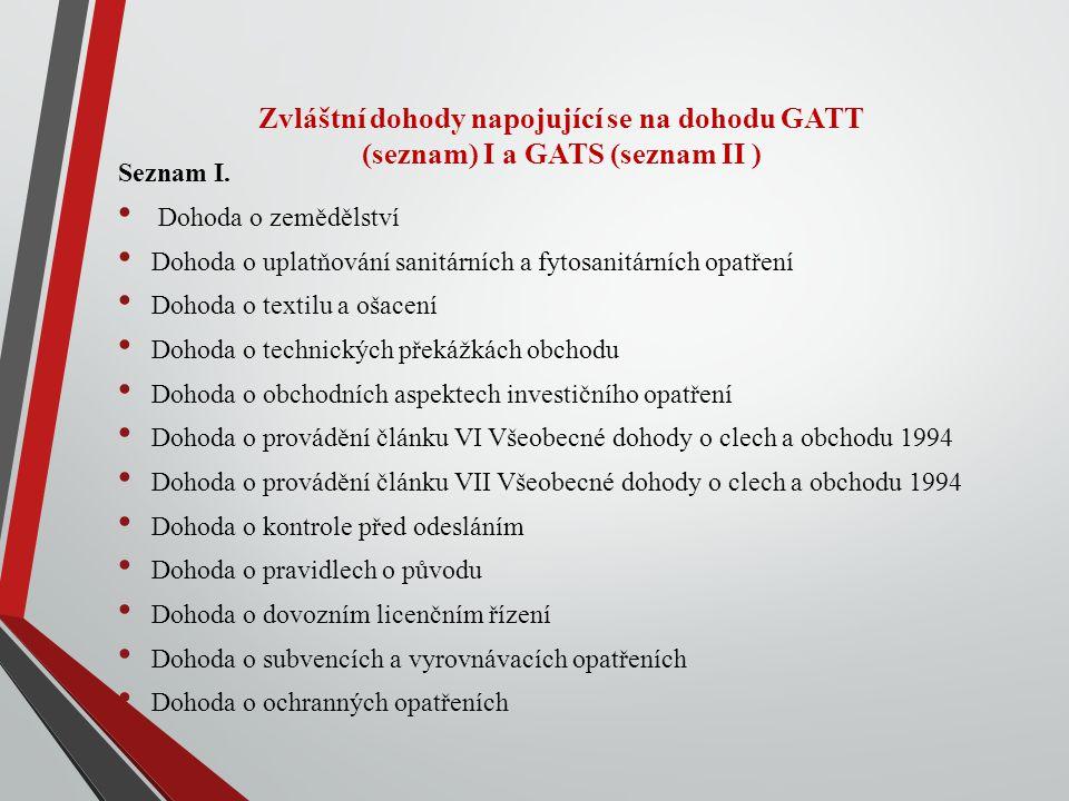 Zvláštní dohody napojující se na dohodu GATT (seznam) I a GATS (seznam II )