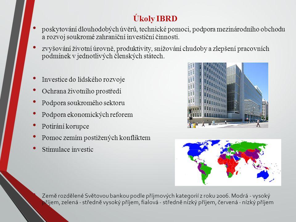 Úkoly IBRD poskytování dlouhodobých úvěrů, technické pomoci, podpora mezinárodního obchodu a rozvoj soukromé zahraniční investiční činnosti.