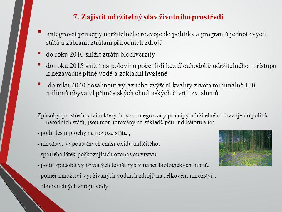 7. Zajistit udržitelný stav životního prostředí