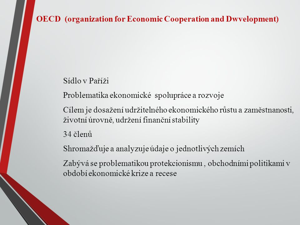 OECD (organization for Economic Cooperation and Dwvelopment)