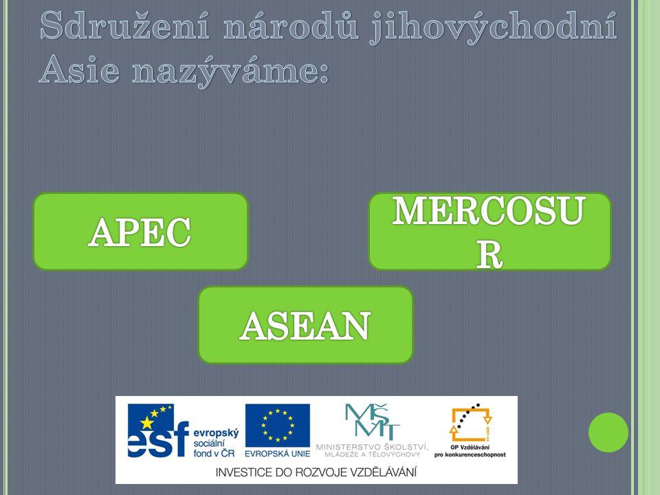 Sdružení národů jihovýchodní Asie nazýváme: