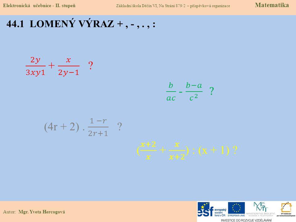 (4r + 2) . 1 −𝑟 2𝑟+1 ( 𝑥+2 𝑥 + 𝑥 𝑥+2 ) : (x + 1)