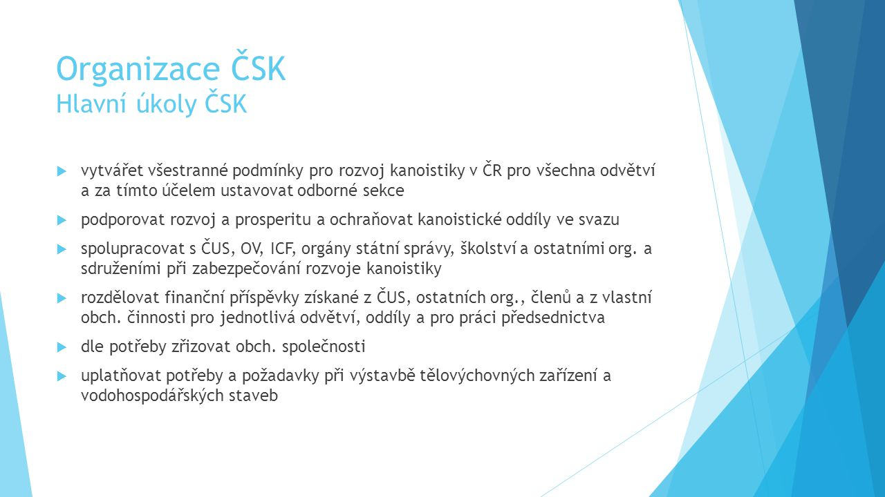 Organizace ČSK Hlavní úkoly ČSK