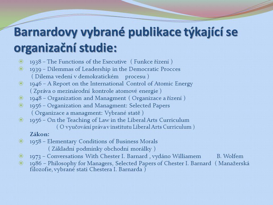 Barnardovy vybrané publikace týkající se organizační studie: