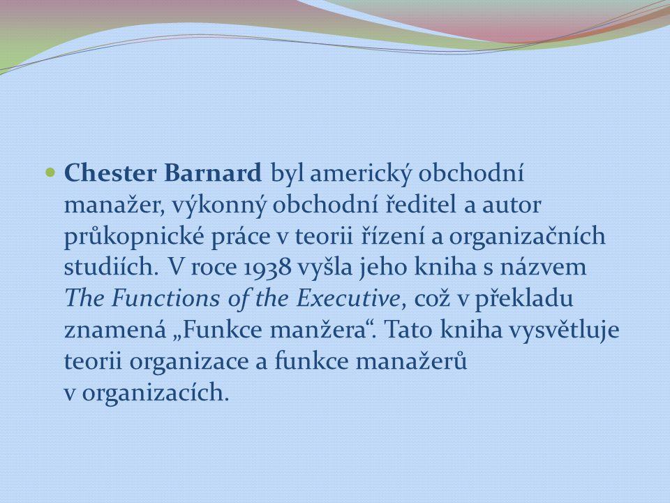 Chester Barnard byl americký obchodní manažer, výkonný obchodní ředitel a autor průkopnické práce v teorii řízení a organizačních studiích.