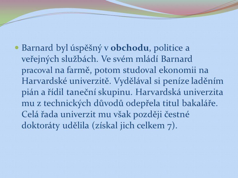 Barnard byl úspěšný v obchodu, politice a veřejných službách
