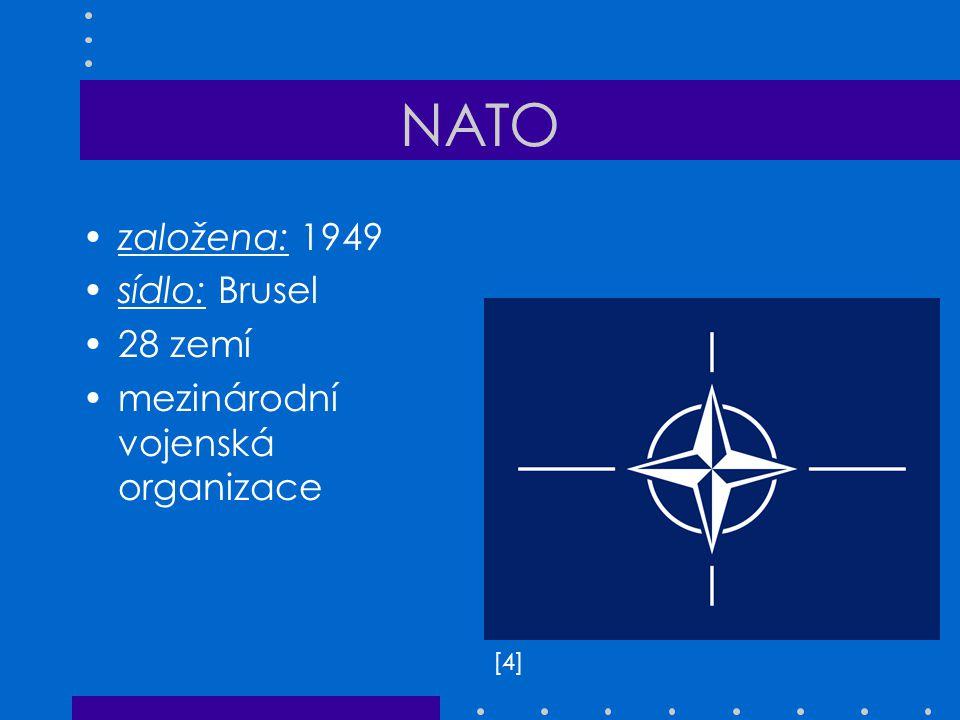 NATO založena: 1949 sídlo: Brusel 28 zemí