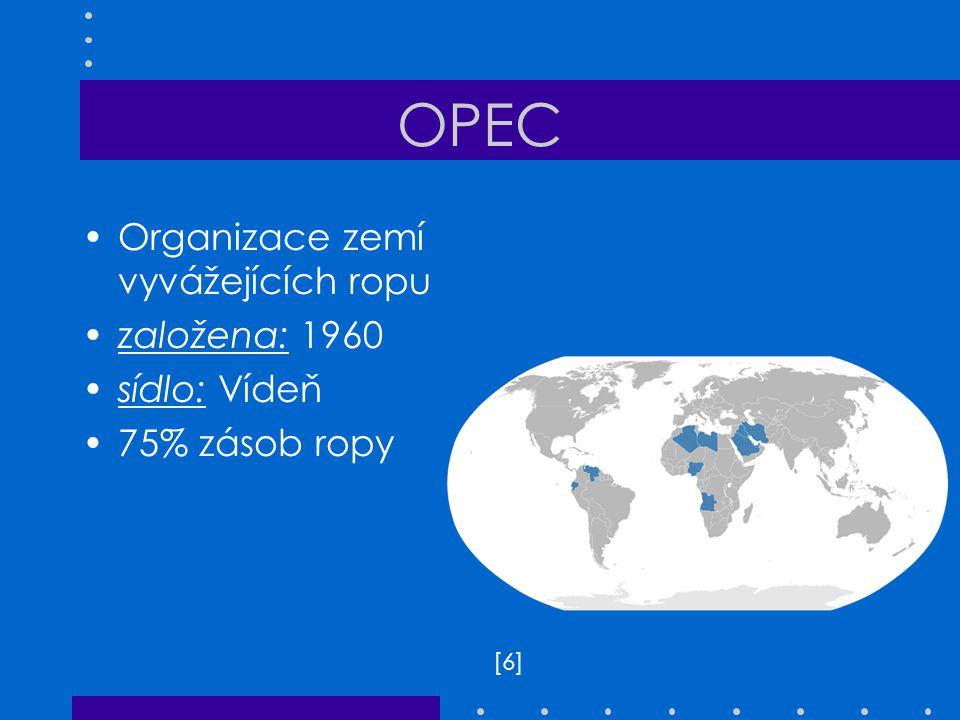 OPEC Organizace zemí vyvážejících ropu založena: 1960 sídlo: Vídeň