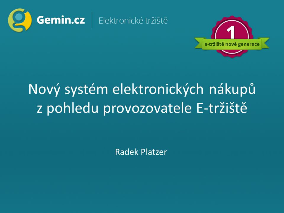 Nový systém elektronických nákupů z pohledu provozovatele E-tržiště