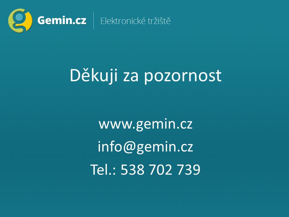 Děkuji za pozornost www.gemin.cz info@gemin.cz Tel.: 538 702 739
