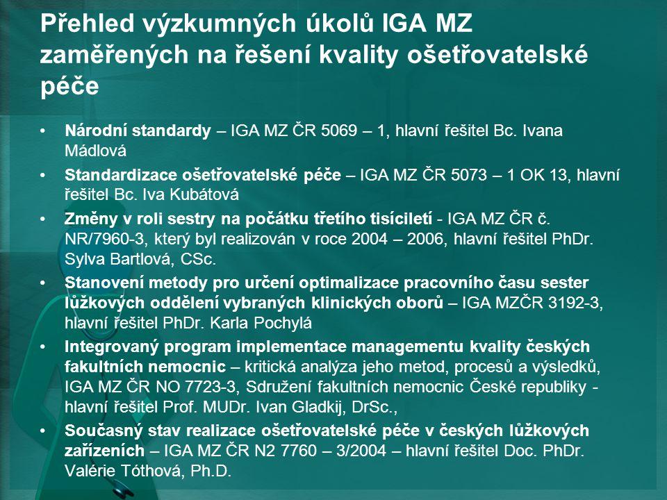 Přehled výzkumných úkolů IGA MZ zaměřených na řešení kvality ošetřovatelské péče