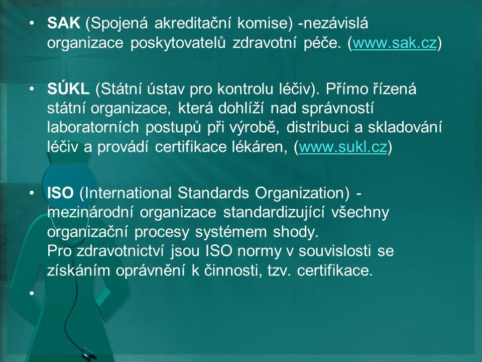 SAK (Spojená akreditační komise) -nezávislá organizace poskytovatelů zdravotní péče. (www.sak.cz)