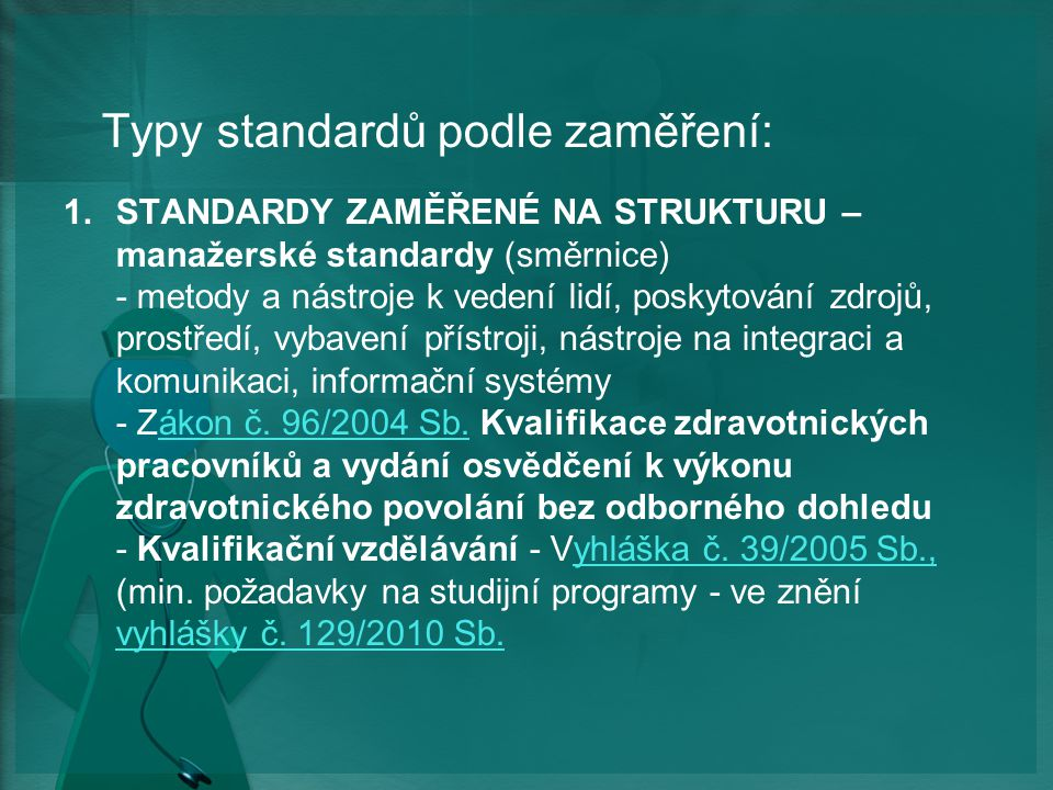 Typy standardů podle zaměření:
