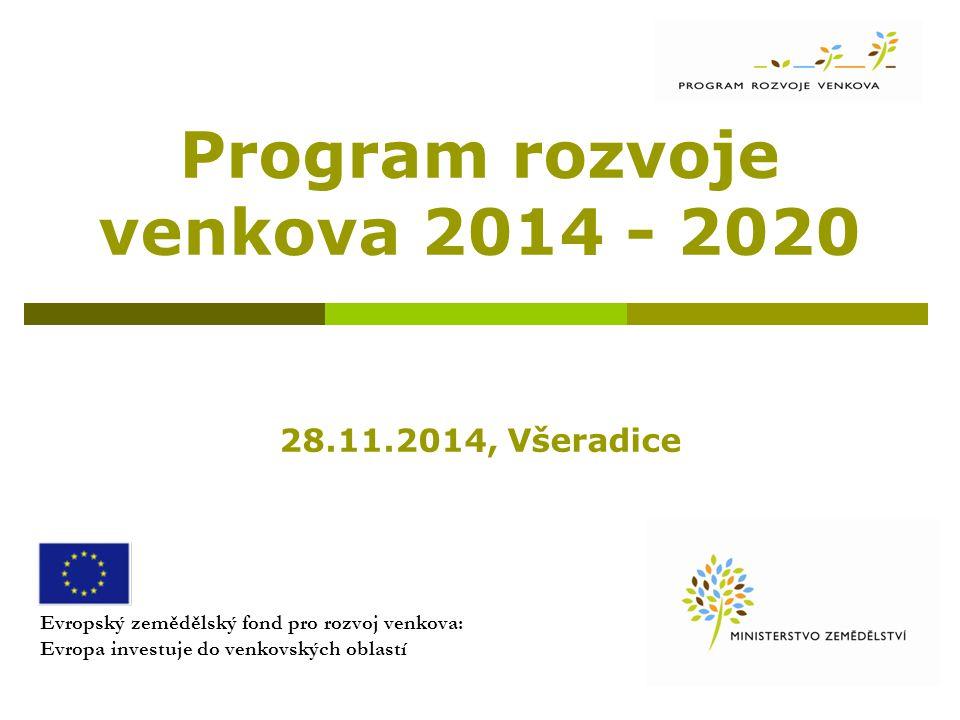Program rozvoje venkova 2014 - 2020 28.11.2014, Všeradice