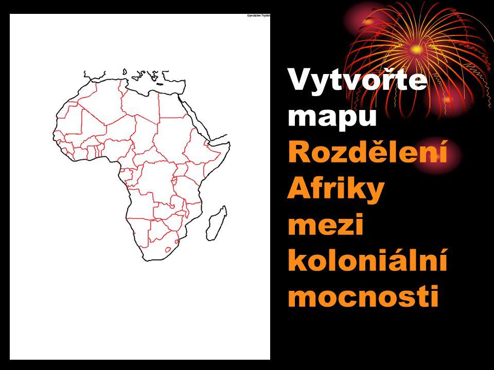 Vytvořte mapu Rozdělení Afriky mezi koloniální mocnosti