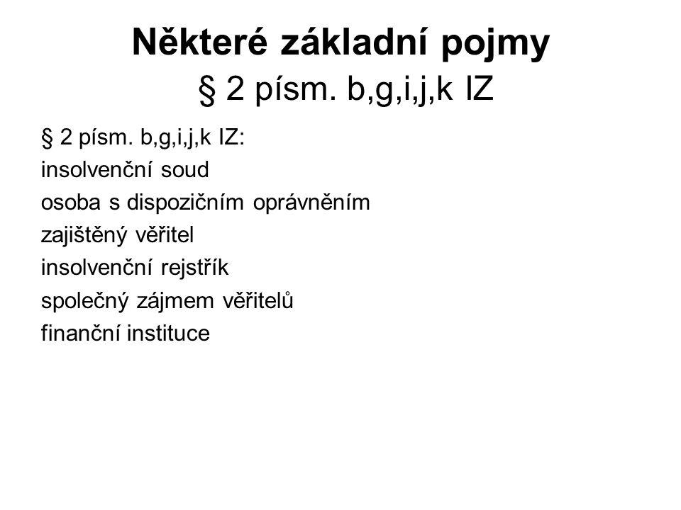 Některé základní pojmy § 2 písm. b,g,i,j,k IZ