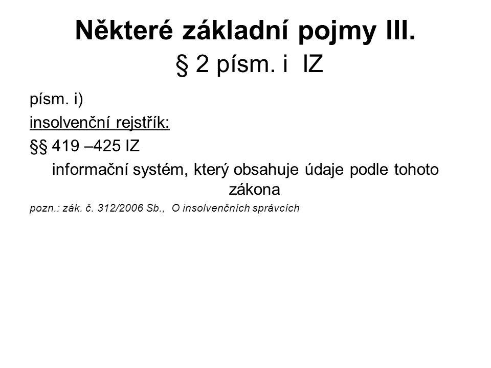 Některé základní pojmy III. § 2 písm. i IZ