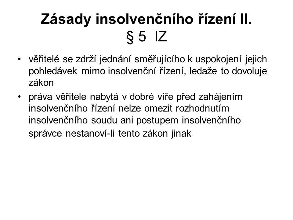 Zásady insolvenčního řízení II. § 5 IZ