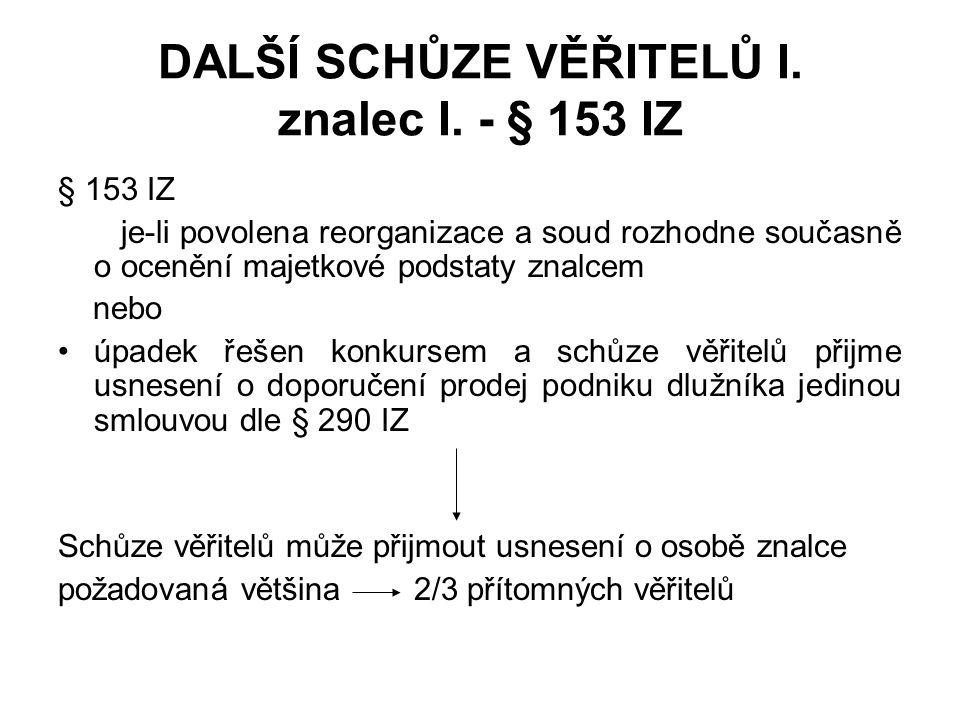 DALŠÍ SCHŮZE VĚŘITELŮ I. znalec I. - § 153 IZ