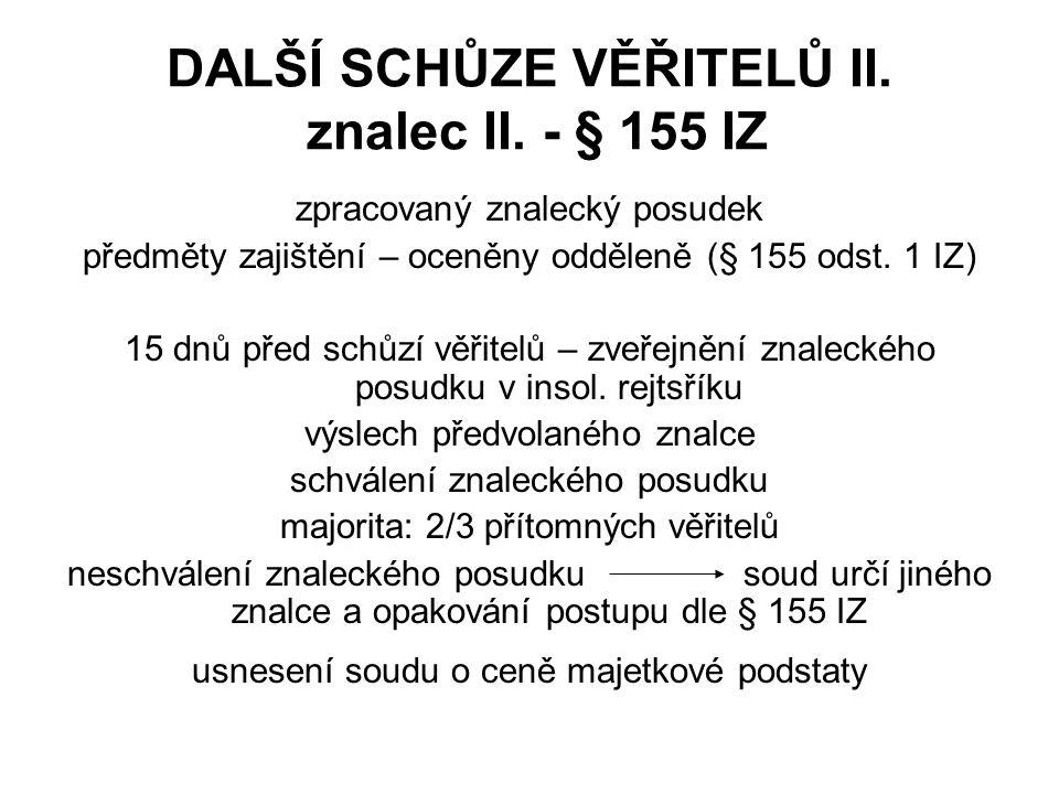 DALŠÍ SCHŮZE VĚŘITELŮ II. znalec II. - § 155 IZ