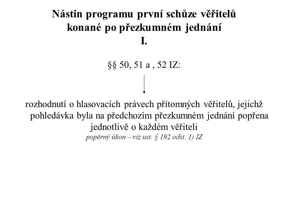 Nástin programu první schůze věřitelů konané po přezkumném jednání I.