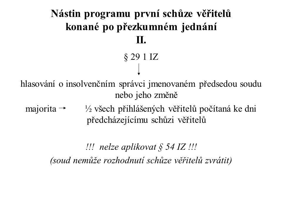 Nástin programu první schůze věřitelů konané po přezkumném jednání II.