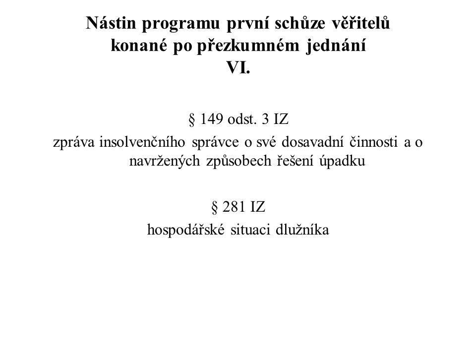 Nástin programu první schůze věřitelů konané po přezkumném jednání VI.