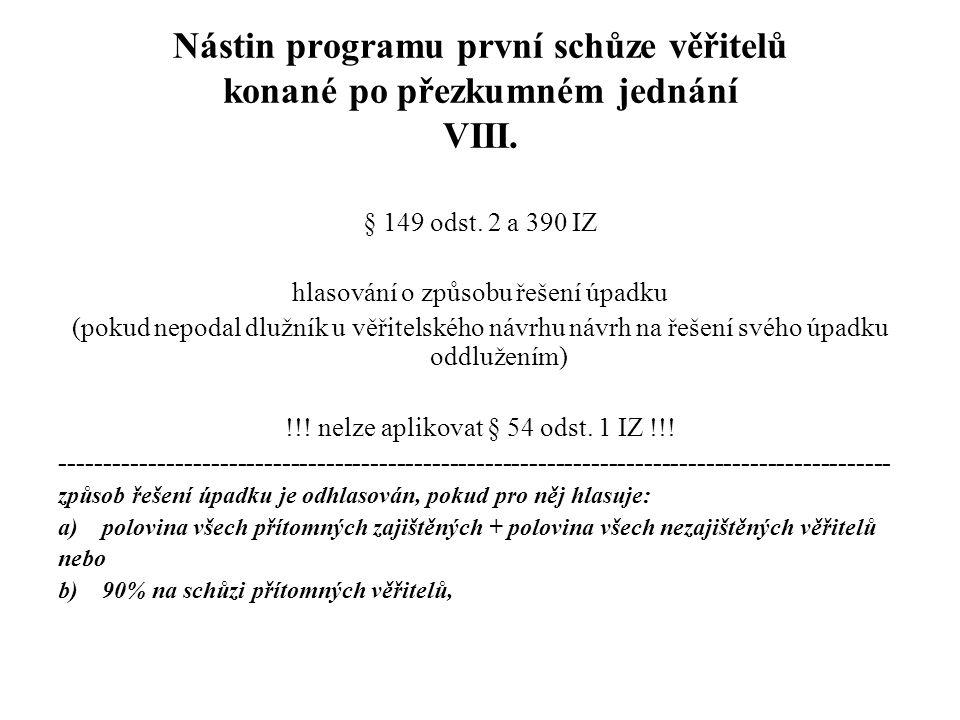 Nástin programu první schůze věřitelů konané po přezkumném jednání VIII.