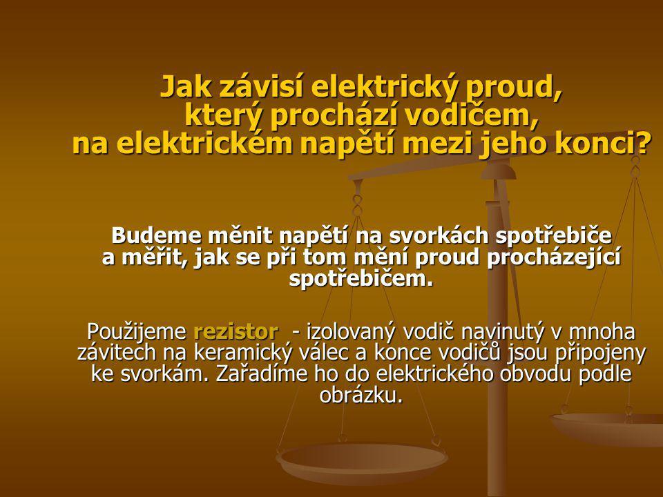 Jak závisí elektrický proud, který prochází vodičem, na elektrickém napětí mezi jeho konci