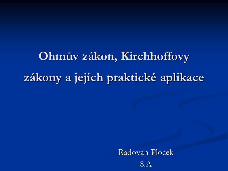 Ohmův zákon, Kirchhoffovy zákony a jejich praktické aplikace