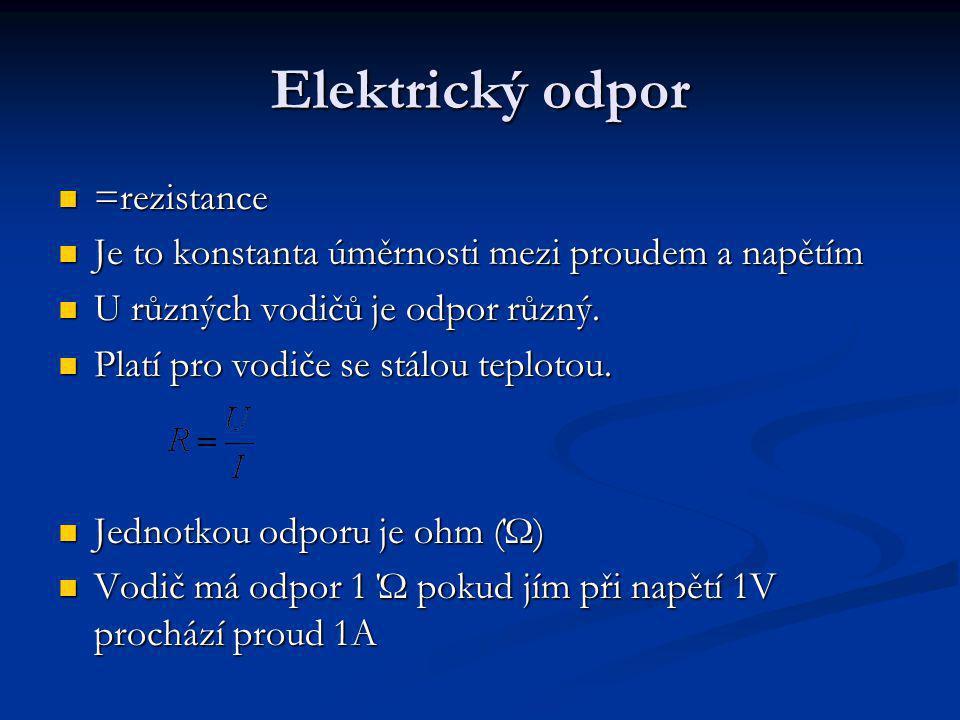 Elektrický odpor =rezistance