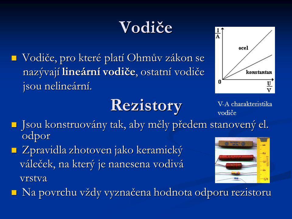Vodiče Rezistory Vodiče, pro které platí Ohmův zákon se